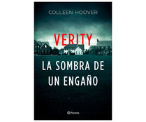 Verity, La sombra de un engaño, COLLEEN HOOVER. Género: narrativa. Editorial Planeta.