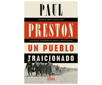 Un pueblo traicionado, PAUL PRESTON. Género: historia/política. Editorial Debate.