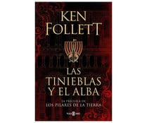 Las tinieblas y el alba, KEN FOLLETT. Género narrativa. Editorial Plaza Janes.