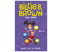 Billie B. Brown, 9. Billie B. es la mejor. SALLY RIPPIN. Género: literatura infantil. Editorial: Bruño.