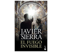 El fuego invisible. JAVIER SIERRA. Género: Narrativa. Editorial: Planeta.