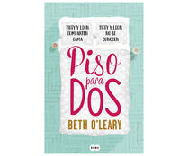 Piso para dos, BETH O`LEARY. Género: narrativa. Editorial: Suma.