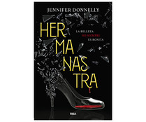 Hermanastra, JENNIFER DONNELLY. Género: juvenil. Editorial: Molino.