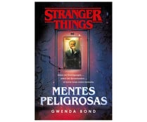 Stranger Things: mentes peligrosas, GWENDA BOND. Género: fantasía. Editorial: Plaza Janes.