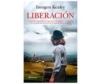 Liberación, IMOGEN KEALEY. Género: narrativa. Editorial Planeta.
