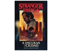 Stranger things: a oscuras en la ciudad, ADAM CHRISTOPHER. Género: juvenil. Editorial Plaza Janes.