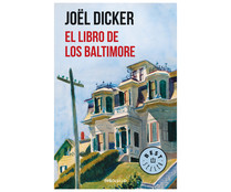 El libro de los baltimore. JOEL DICKER. Género: narrativa. Editorial: Debolsillo