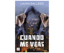 Cuando me veas, LAURA GALLEGO. Género: novela juvenil, intriga. Editorial Cross Books.