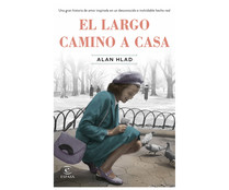 El largo camino a casa, ALAN HLAD. Género: narrativa. Editorial Espasa.