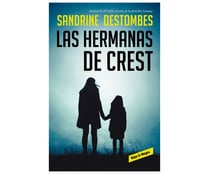 Las hermanas de Crest, SANDRINE DESTOMBES. Género: novela negra. Editorial Reservoir Books.