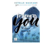 Forever you ESTELLE MASKAME. Género: juvenil. Editorial Planeta